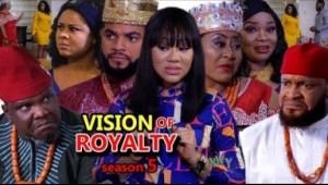 VISION OF ROYALTY SEASON 5 -  2019 Nollywood Movie
